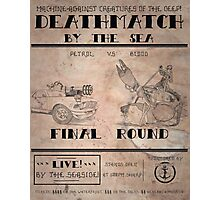 A Deathmatch by the Sea Photographic Print