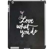 Love What You Do iPad Case/Skin