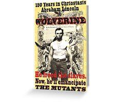 Wolverine-Lincoln Mutant Emancipation Greeting Card