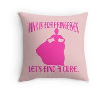 Pink is for Princesses Breast Cancer Awareness Throw Pillow