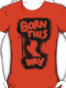 Born This Way i.e GAGA T-Shirt