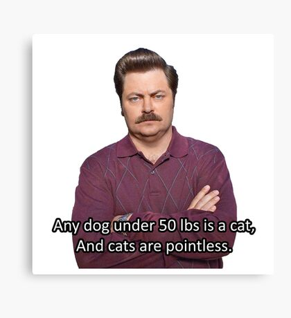 Ron Swanson Hates Cats Canvas Print