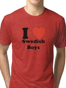 I love (heart) Swedish Boys Tri-blend T-Shirt