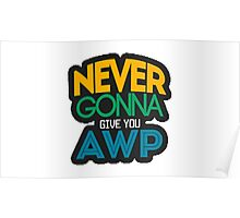 Counter-Strike: Never gonna give you AWP Poster