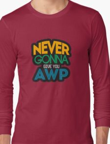 Counter-Strike: Never gonna give you AWP Long Sleeve T-Shirt