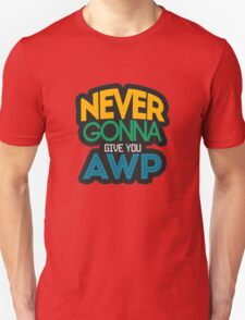 Counter-Strike: Never gonna give you AWP Unisex T-Shirt