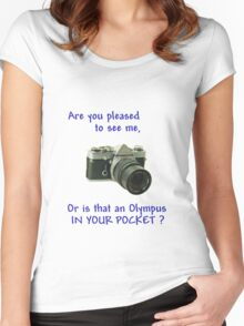 Are you pleased to see me. Olympus. Women's Fitted Scoop T-Shirt