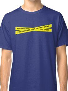 Photographer Line Do Not Cross Classic T-Shirt