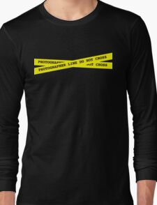 Photographer Line Do Not Cross Long Sleeve T-Shirt