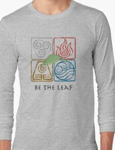 Be The Leaf Long Sleeve T-Shirt
