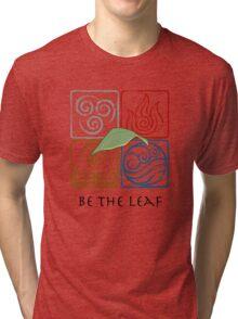 Be The Leaf Tri-blend T-Shirt