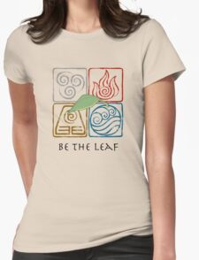 Be The Leaf Womens Fitted T-Shirt