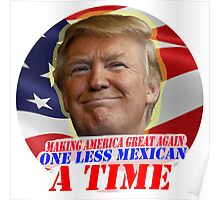 Trump One Less Mexican a Time Poster