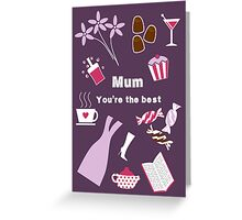 Mum you're the best Greeting Card