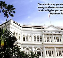 Rest, Matthew 11:28, Raffles Hotel Singapore by William Yee Khai Teo