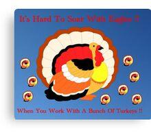 Working with Turkeys !! Canvas Print