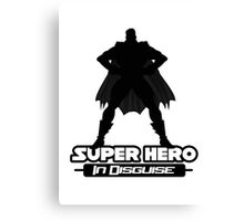 Super Hero In Disguise Canvas Print