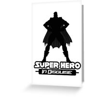 Super Hero In Disguise Greeting Card