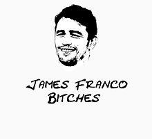 James Franco B*tches Unisex T-Shirt