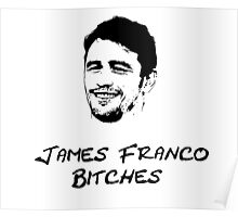James Franco B*tches Poster