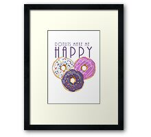 Donuts Make Me Happy Framed Print