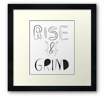 Rise & grind Framed Print