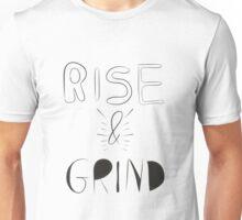 Rise & grind Unisex T-Shirt