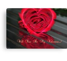 Will You Be My Valentine...? ~ Greeting's Card Canvas Print