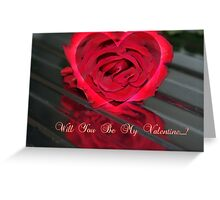 Will You Be My Valentine...? ~ Greeting's Card Greeting Card
