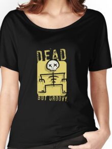 Dead But Groovy Women's Relaxed Fit T-Shirt