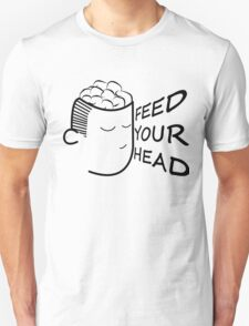 Feed your head T-Shirt