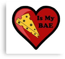 Cheese Is My BAE Canvas Print