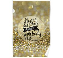 Never dull your shine Poster