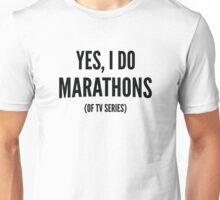 Yes, I Do Marathons Unisex T-Shirt