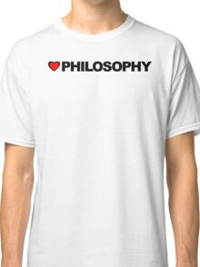 Love Philosophy Classic T-Shirt