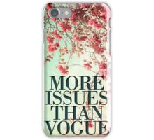 More Issues Than Vogue Quote iPhone Case/Skin