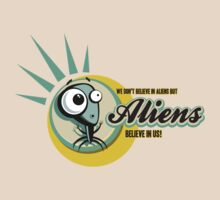 Aliens Believe In Us! by TheMaker