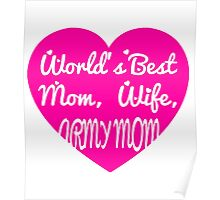 World's Best Mom, Wife, Army Mom Poster