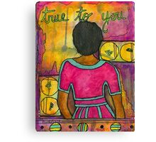True to YOU Canvas Print