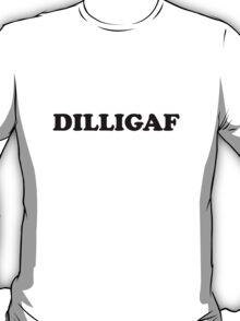 DILLIGAF (Dark Text) T-Shirt