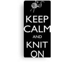 Keep Calm And Knit On - Tshirts & Accessories Canvas Print
