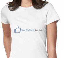 Facebook - Your Boyfriend likes this. Womens Fitted T-Shirt