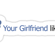 Facebook - Your Girlfriend likes this. Sticker