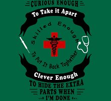 CURIOUS ENOUGH TO TAKE IT APART SKILLED ENOUGH TO PUT IT BACK TOGETHER CLEVER ENOUGH TO HIDE THE EXTRA PARTS WHEN I'M DONE T-Shirt