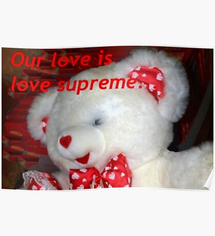 Love supreme teddy Poster