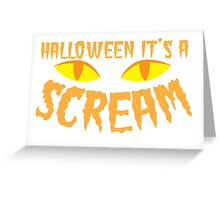 Halloween it's a SCREAM!!! with eyes Greeting Card