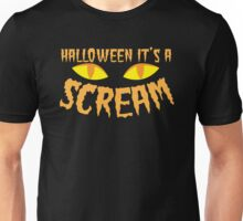 Halloween it's a SCREAM!!! with eyes Unisex T-Shirt
