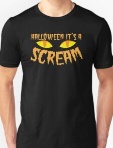 Halloween it's a SCREAM!!! with eyes T-Shirt