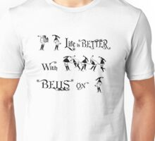 Life Is Better With Bells On Unisex T-Shirt