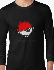 I choose you Long Sleeve T-Shirt